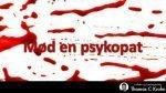 Mød en psykopat - Vores Egedal